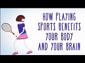 How Sports Benefits Your Body and Your Brain